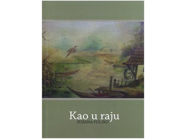 """Naslovnica knjige """"Kao u raju"""", Suzana Puljko"""